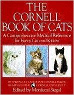The Cornell Book of Cats: A Comprehensive and Authoritative Medical Reference for Every Cat and Kitten