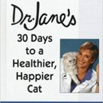 DR. JANE'S 30 DAYS TO A HEALTHIER, HAPPIER CAT