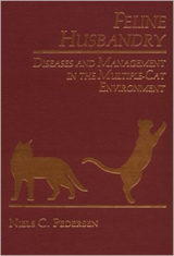 Feline Husbandry: Diseases and Management in the Multiple-cat Environment